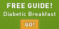 Sign up and receive Top 20 Diabetic Breakfast Recipes downloadable booklet.