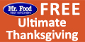 Sign up and receive Mr. Food Ultimate Thanksgiving eCookbook.