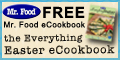 Sign up and receive Free Mr. Food Everything Easter eCookbook