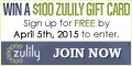 Sign up for FREE and be entered to win a $100 Zulily gift card.