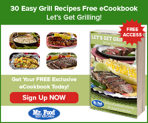 Free 30 Easy Grill Recipes from Mr. Food